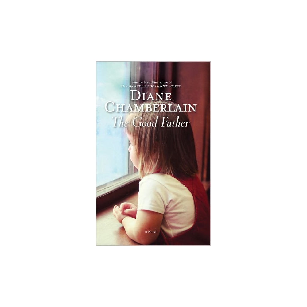 Good Father (Paperback) (Diane Chamberlain)