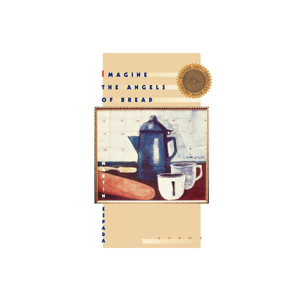 Imagine The Angels Of Bread By Mart N Espada Paperback