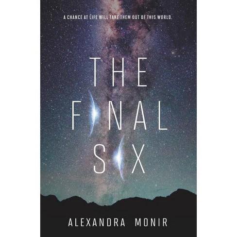 The Final Six - by  Alexandra Monir (Hardcover) - image 1 of 1