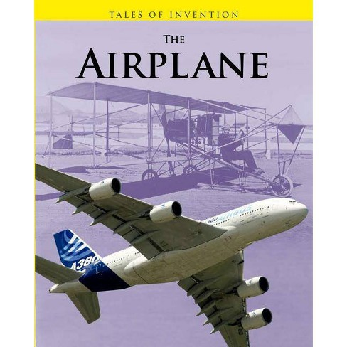 The Airplane - (Tales of Invention (Paperback)) by  Louise A Spilsbury & Richard Spilsbury (Paperback) - image 1 of 1