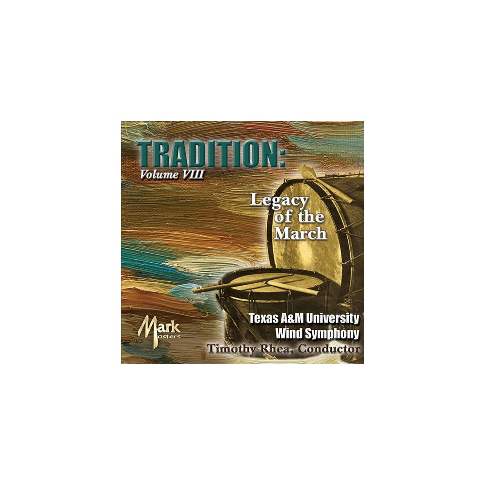 Texas A&m University - Tradition:Legacy Of The March Vol 8 (CD)