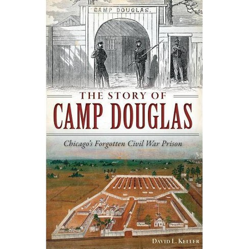 The Story of Camp Douglas - by  David Keller (Hardcover) - image 1 of 1