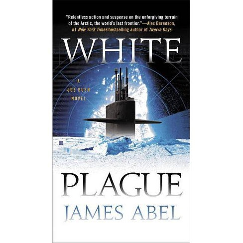 White Plague - (Joe Rush Novel) by  James Abel (Paperback) - image 1 of 1
