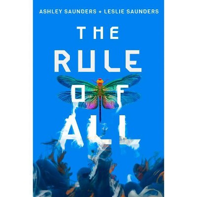The Rule of All - (Rule of One) by  Ashley Saunders & Leslie Saunders (Paperback)