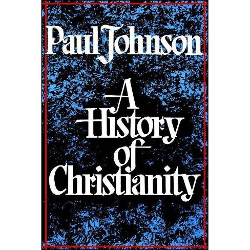 History of Christianity - by  Paul Johnson (Paperback) - image 1 of 1