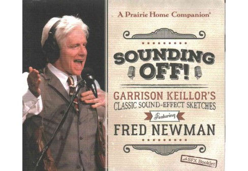 Sounding Off! : Garrison Keillor's Classic Sound Effect Sketches Featuring Fred Newman (CD/Spoken - image 1 of 1