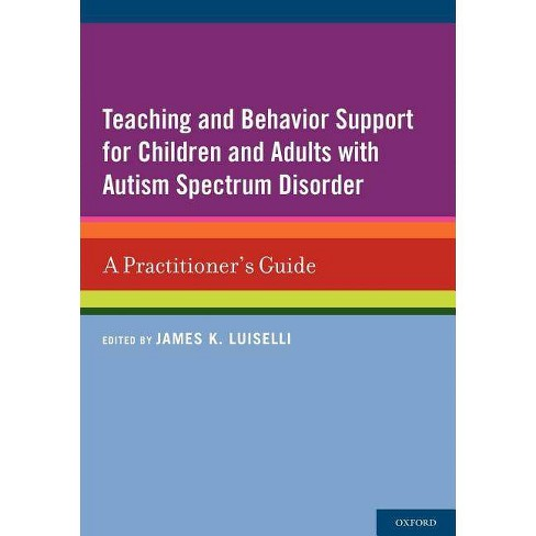 Teaching and Behavior Support for Children and Adults with Autism Spectrum Disorder - (Paperback) - image 1 of 1