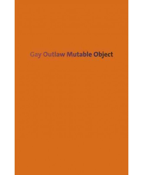Gay Outlaw Mutable Object (Paperback) - image 1 of 1