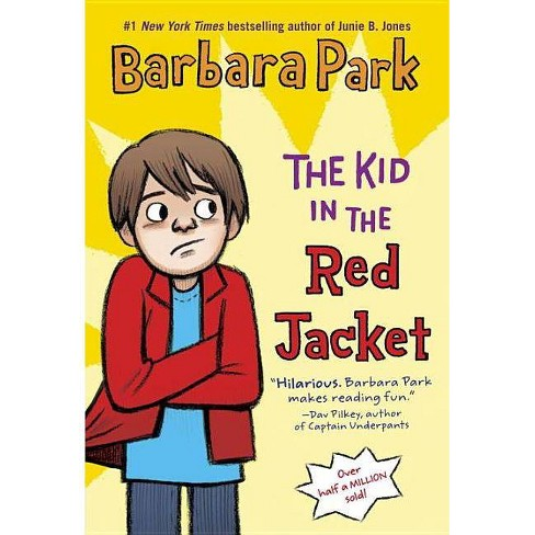 The Kid in the Red Jacket - by  Barbara Park (Paperback) - image 1 of 1