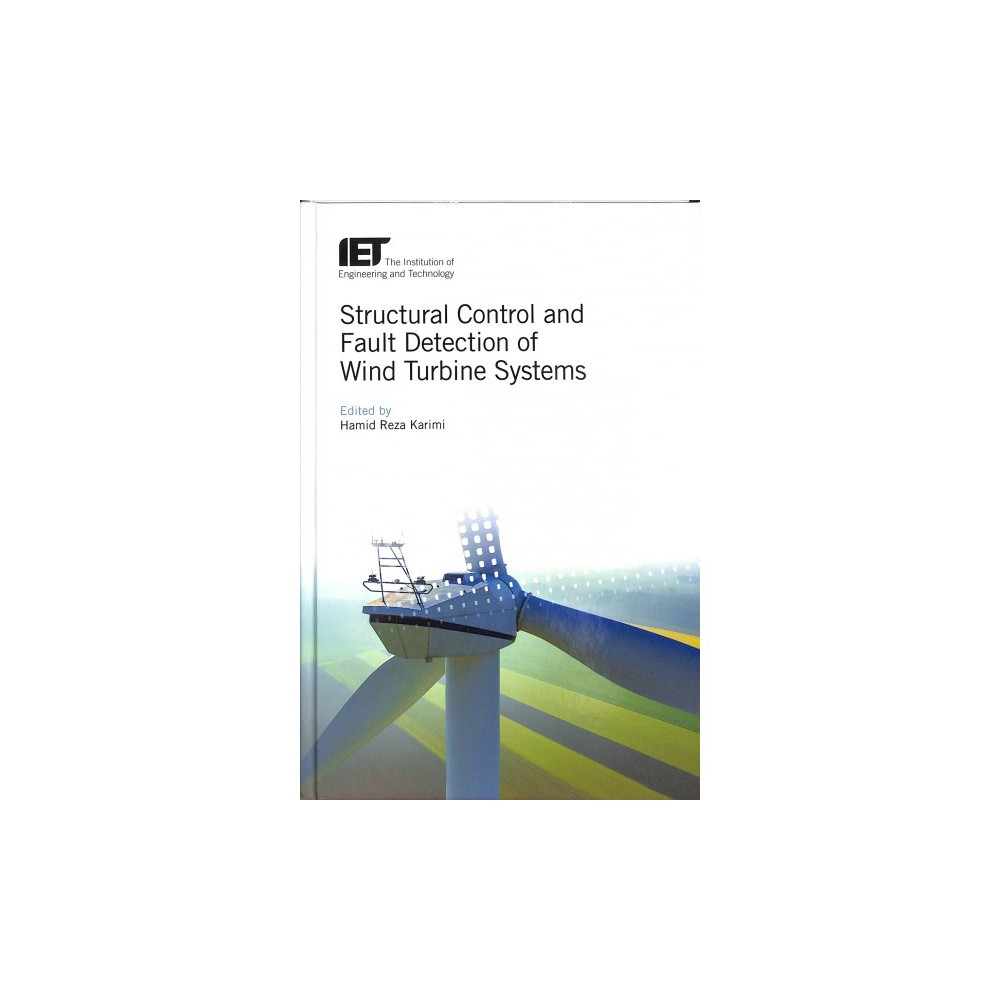 Structural Control and Fault Detection of Wind Turbine Systems - (Hardcover)