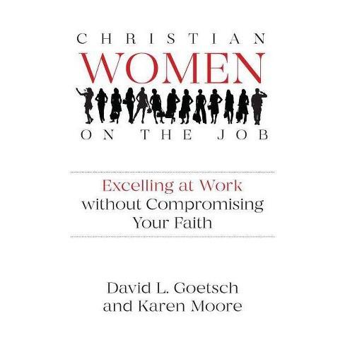 Christian Women on the Job - by  David Goetsch & Karen Moore (Paperback) - image 1 of 1