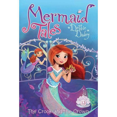 The Crook and the Crown, Volume 13 - (Mermaid Tales) by  Debbie Dadey (Paperback) - image 1 of 1