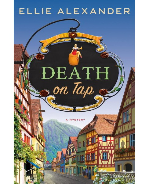 Death on Tap -  (A Sloan Krause Mystery) by Ellie Alexander (Hardcover) - image 1 of 1