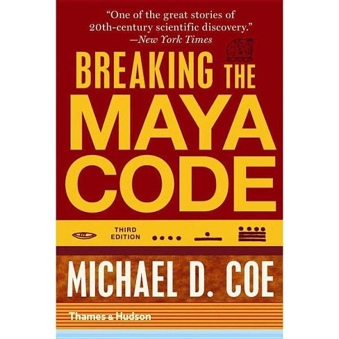 Breaking the Maya Code - 3 Edition by  Michael D Coe (Paperback) - image 1 of 1