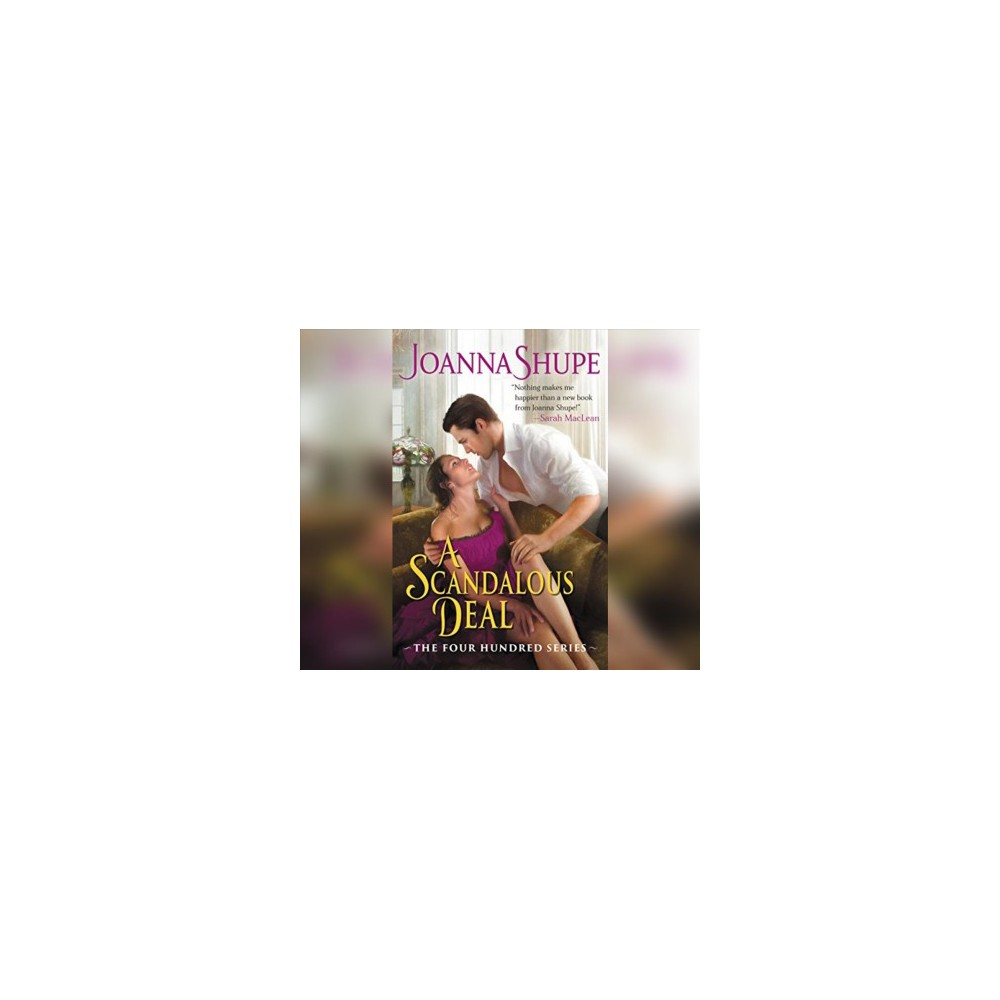 Scandalous Deal - Unabridged (Four Hundred) by Joanna Shupe (CD/Spoken Word)