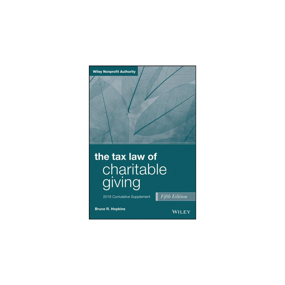 Tax Law of Charitable Giving 2018 : Cumulative Supplement - 5 by Bruce R. Hopkins (Paperback)