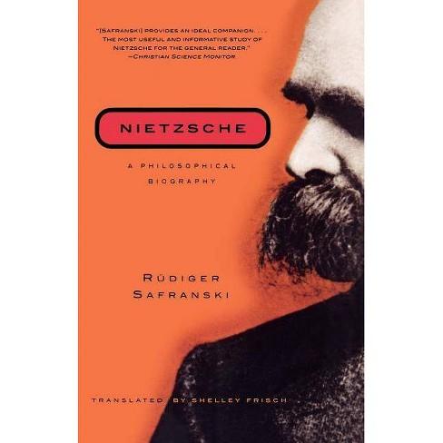 Nietzsche - (Philosophical Biography) by  Rudiger Safranski (Paperback) - image 1 of 1