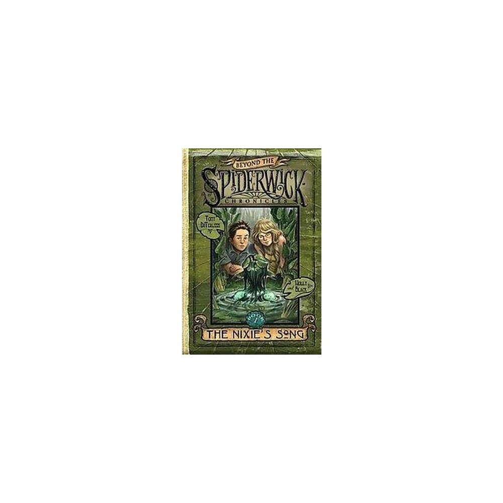 The Nixie S Song Beyond The Spiderwick Chronicles Hardcover By Tony Diterlizzi