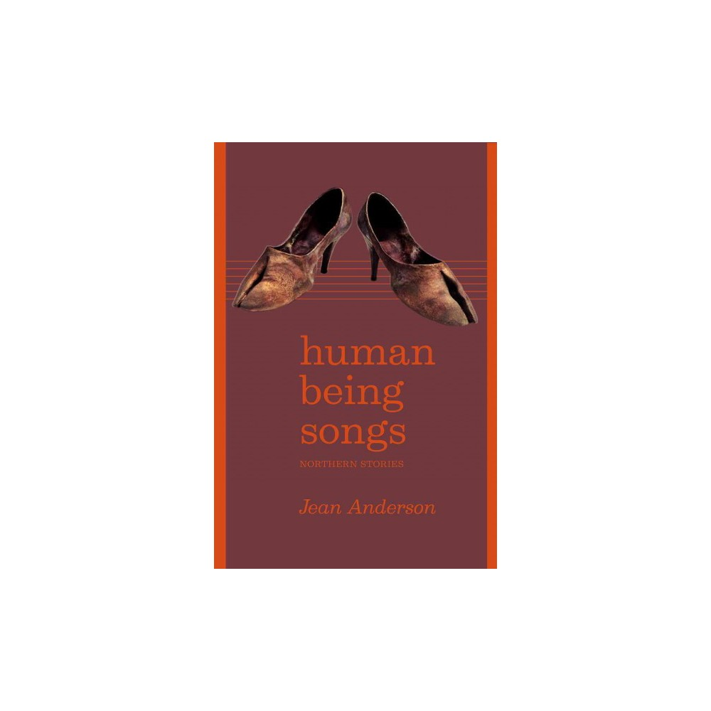 Human Being Songs : Northern Stories (Paperback) (Jean Anderson)