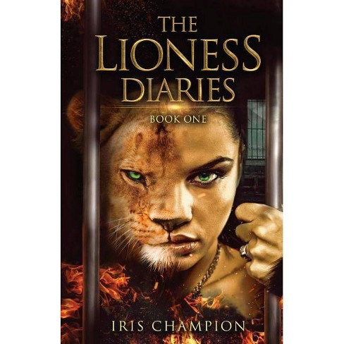 The Lioness Diaries Book One - by  Iris Champion (Paperback) - image 1 of 1