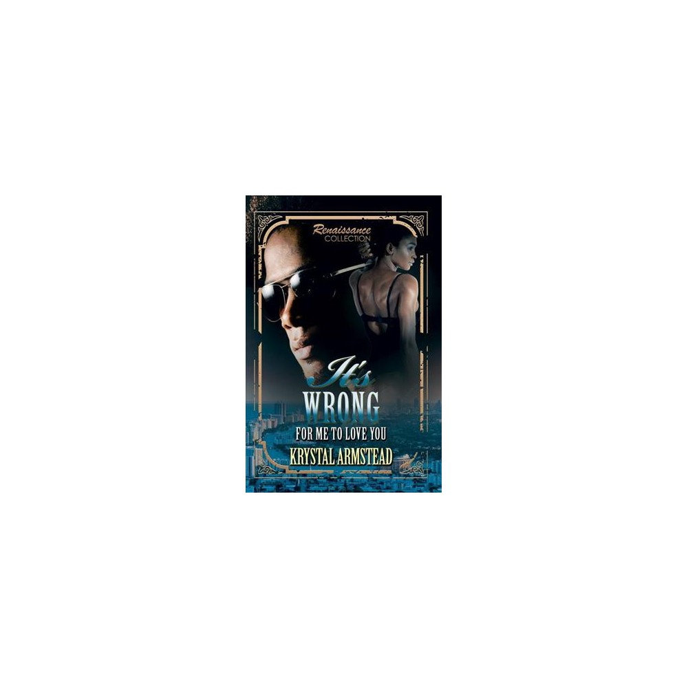 It's Wrong for Me to Love You (Paperback) (Krystal Armstead)