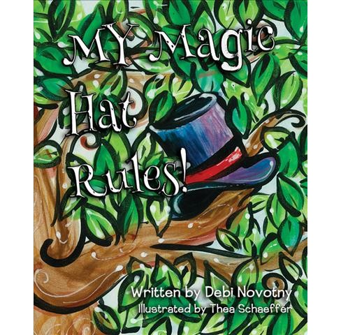 My Magic Hat Rules! (Hardcover) (Debi Novotny) - image 1 of 1