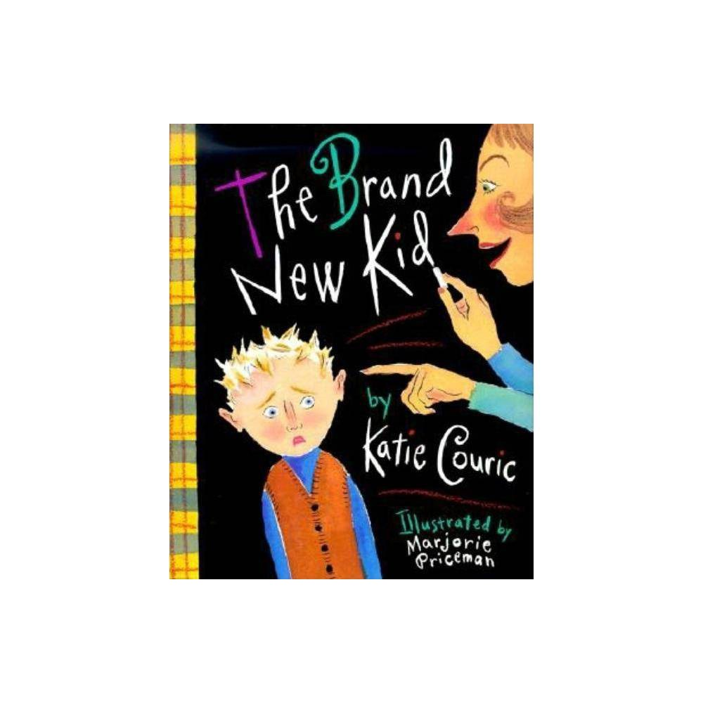 The Brand New Kid By Katherine Couric Hardcover