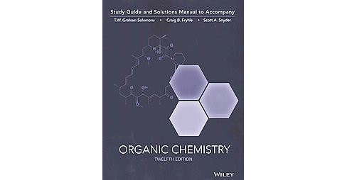 Organic Chemistry (Solution Manual / Student Guide) (Paperback) (T. W. Graham Solomons & Craig B. Fryhle - image 1 of 1