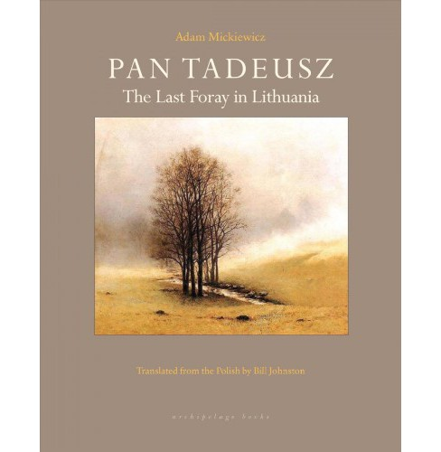 Pan Tadeusz : The Last Foray in Lithuania -  by Adam Mickiewicz (Paperback) - image 1 of 1