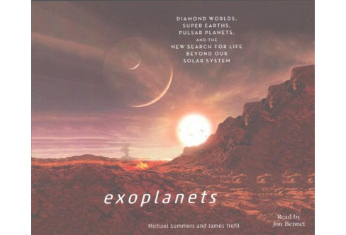 Exoplanets : Diamond Worlds, Super Earths, Pulsar Planets, and the New Search for Life Beyond Our Solar - image 1 of 1