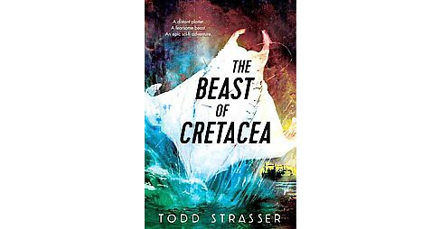 Beast of Cretacea (School And Library) (Todd Strasser) - image 1 of 1