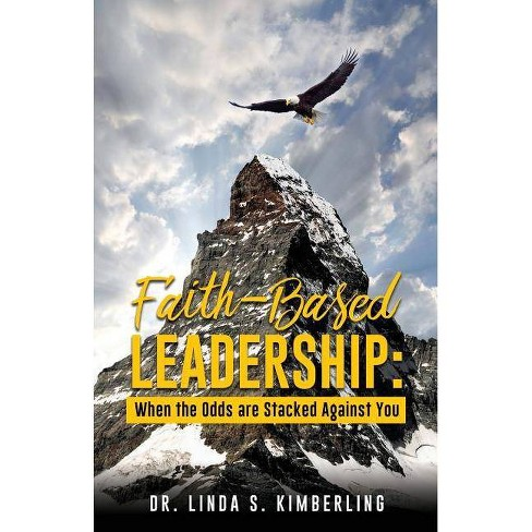 Faith-Based Leadership - by  Dr Linda S Kimberling (Paperback) - image 1 of 1