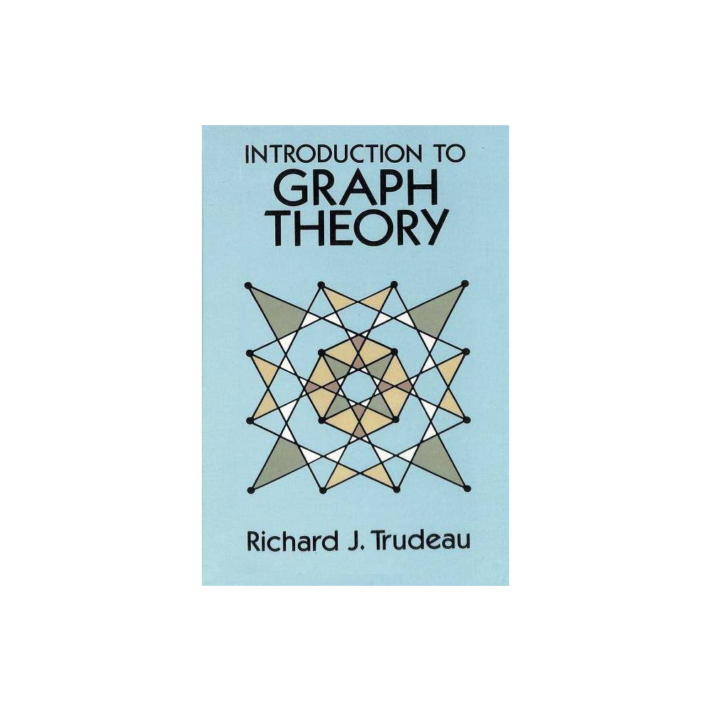 Introduction To Graph Theory By Richard J Trudeau Paperback
