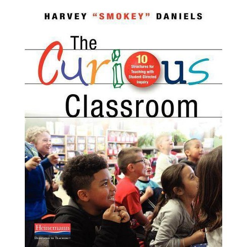 """The Curious Classroom - by  Harvey """"Smokey"""" Daniels (Paperback) - image 1 of 1"""