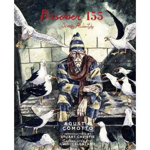 Prisoner 155: Simón Radowitzky - by  Agustin Comotto (Paperback) - image 1 of 1