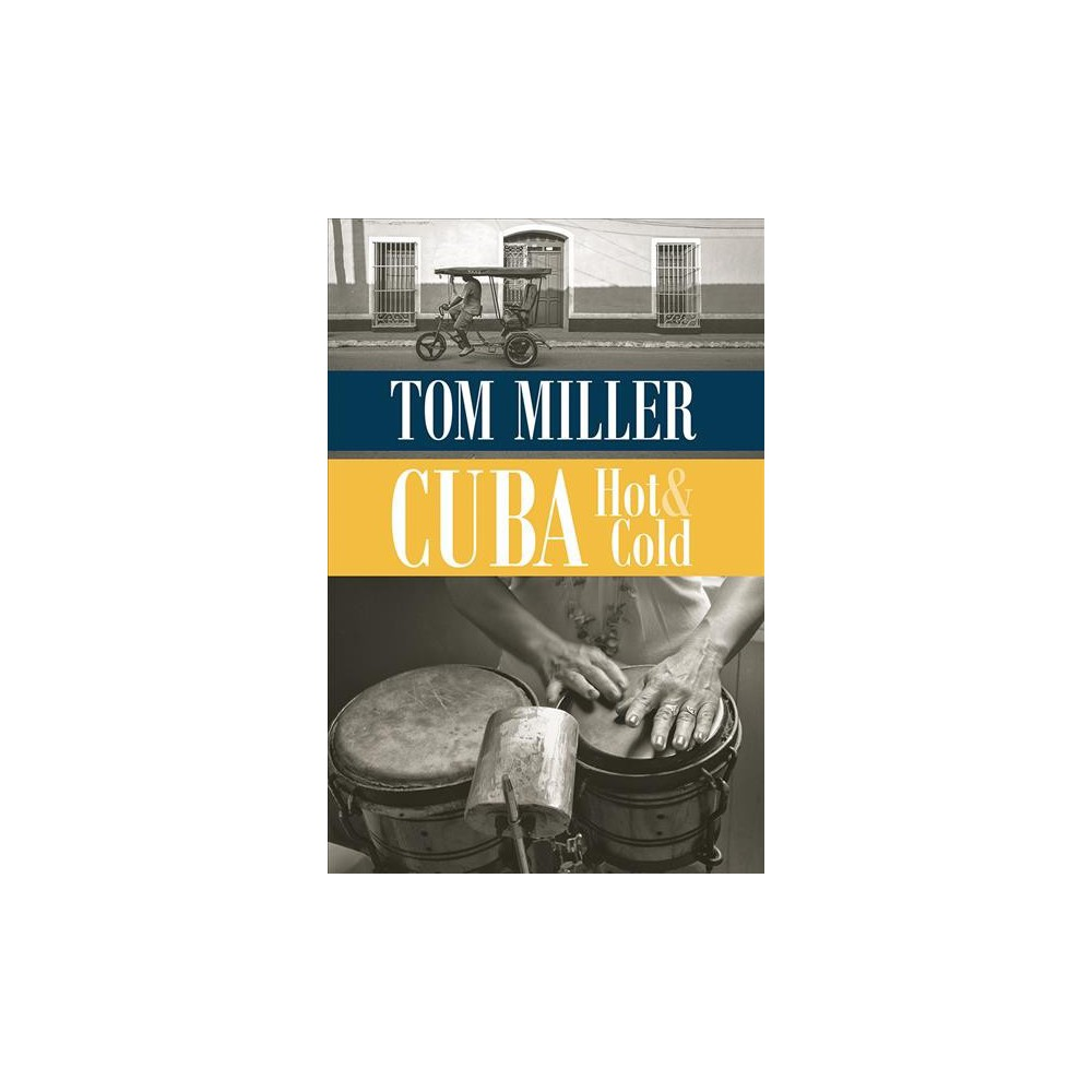 Cuba, Hot and Cold (Paperback) (Tom Miller)