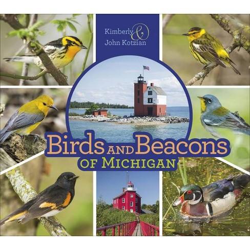 Birds and Beacons of Michigan - by  Kimberly Kotzian & John Kotzian (Paperback) - image 1 of 1