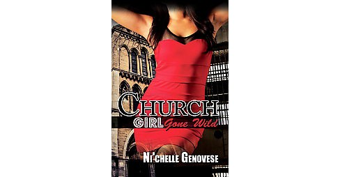 Church Girl Gone Wild by Ni'Chelle Genovese - image 1 of 1