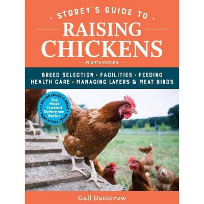 Storey's Guide to Raising Chickens, 4th Edition - by  Gail Damerow (Paperback)