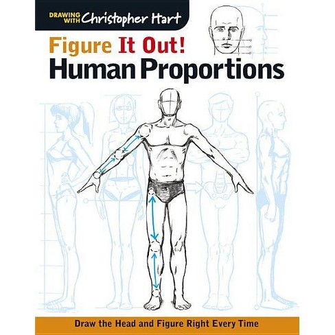 Figure It Out! Human Proportions - (Christopher Hart Figure It Out!) by  Christopher Hart (Paperback) - image 1 of 1