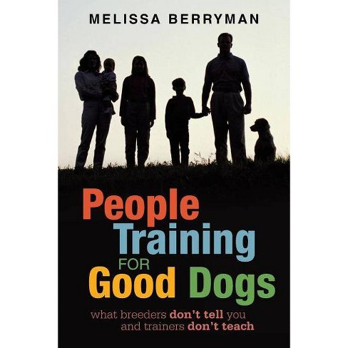 People Training for Good Dogs - by  Melissa Berryman (Paperback) - image 1 of 1