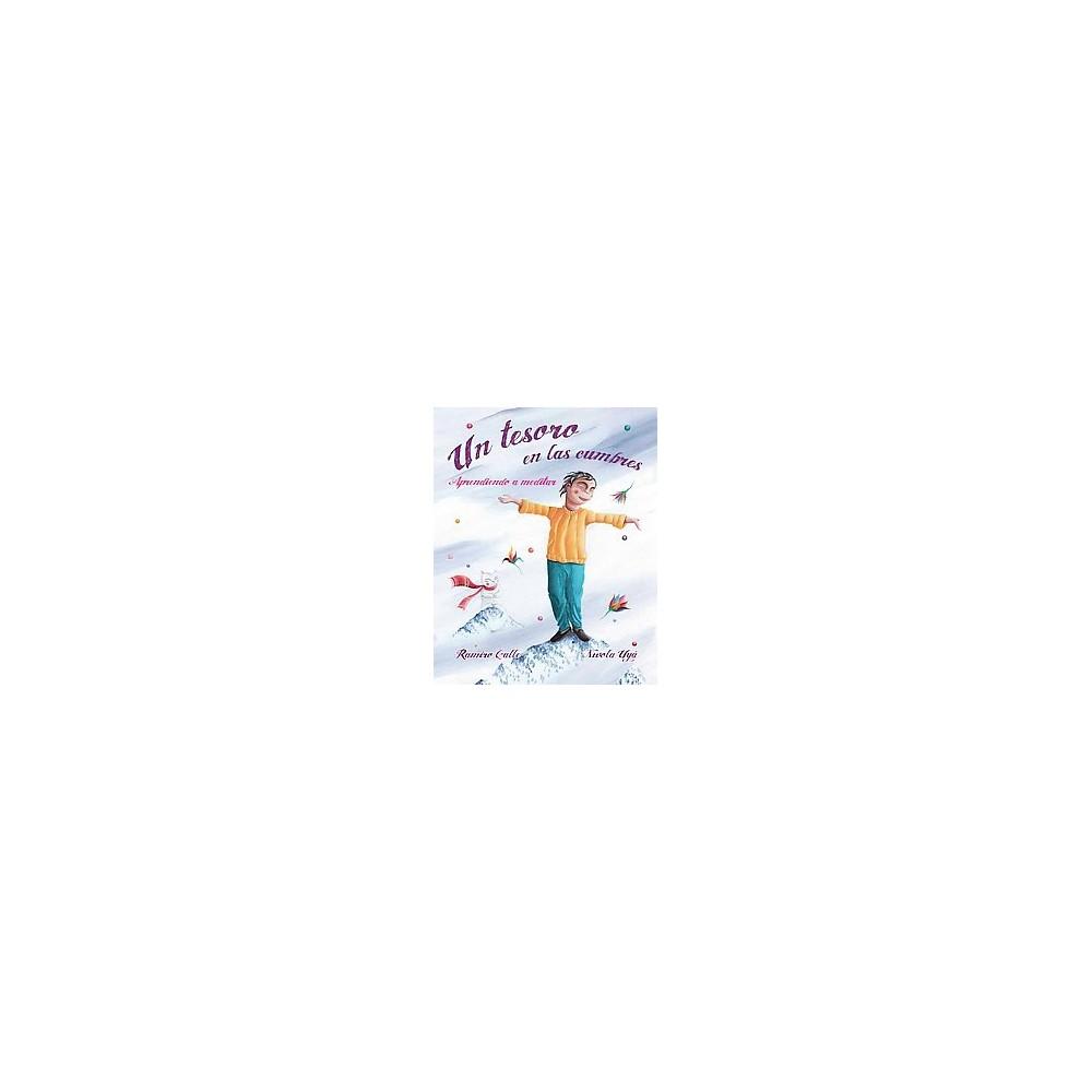 Un tesoro en las cumbres : Aprendiendo a Meditar (Hardcover) (Ramiro A. Calle)