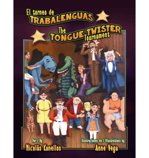 El Torneo De Trabalenguas / the Tongue Twister Tournament (Bilingual) (Hardcover) (Nicolu00e1s Kanellos) - image 1 of 1