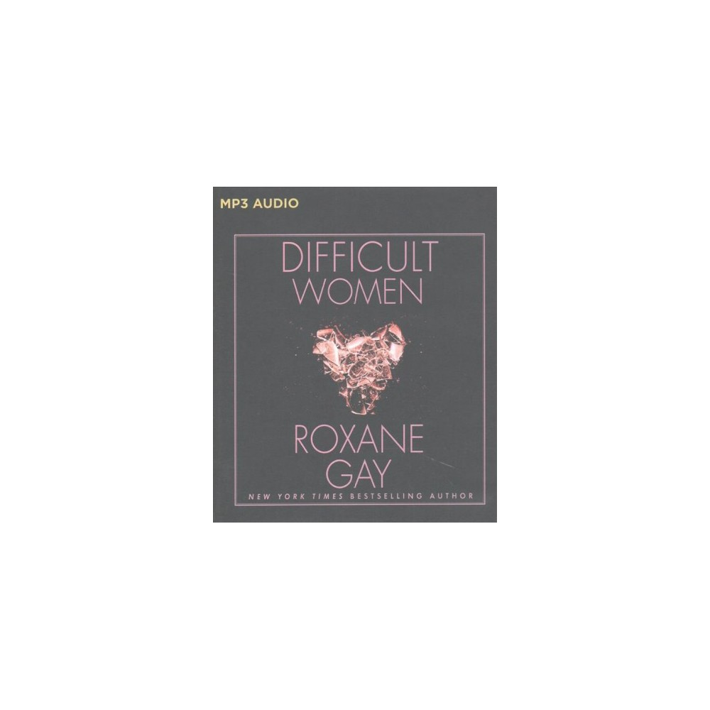 Difficult Women - by Roxane Gay (MP3-CD)