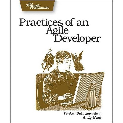 Practices of an Agile Developer - (Pragmatic Programmers) by  Venkat Subramaniam & Andy Hunt (Paperback) - image 1 of 1
