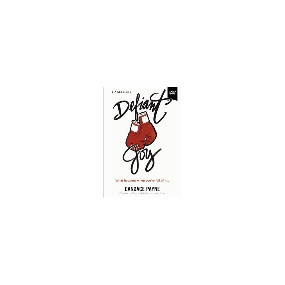 Defiant Joy : What Happens When You're Full of It - by Candace Payne (Hardcover)