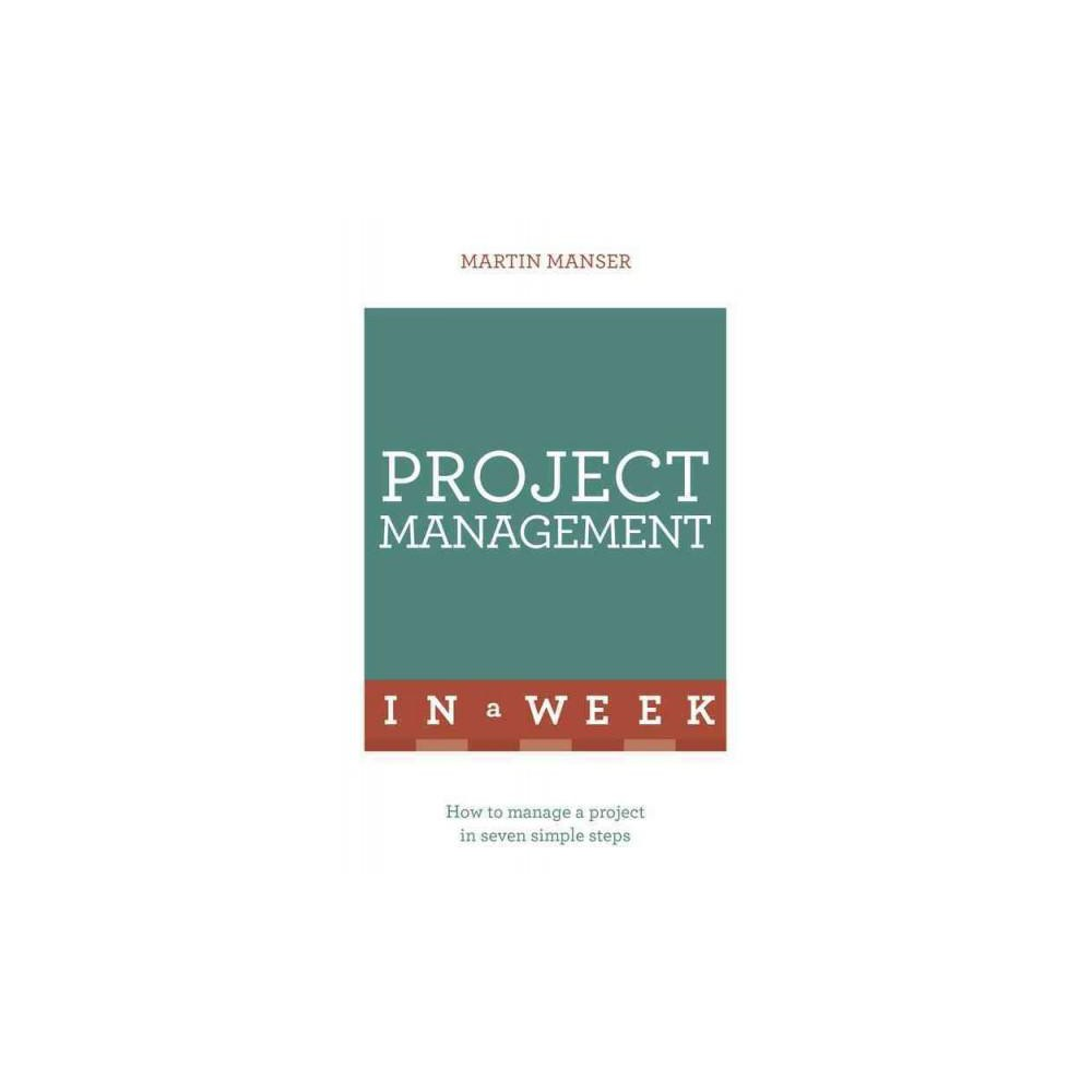 Project Management in a Week (Paperback) (Martin Manser)