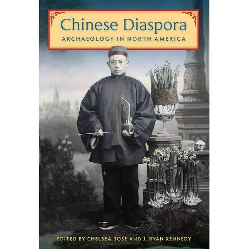 Chinese Diaspora Archaeology in North America - (Hardcover) - image 1 of 1