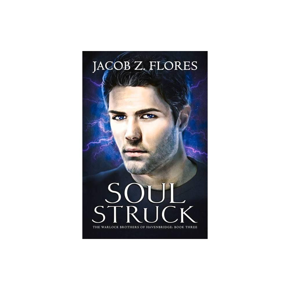 Soul Struck Warlock Brothers Of Havenbridge By Jacob Z Flores Paperback