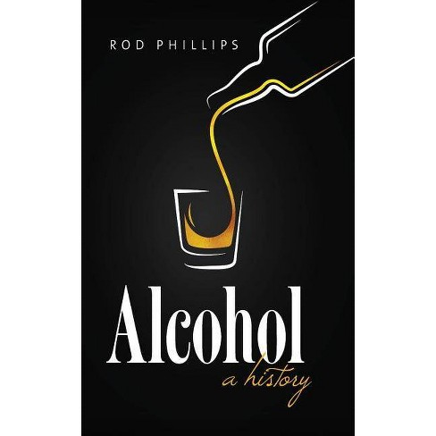 Alcohol - by  Rod Phillips (Hardcover) - image 1 of 1